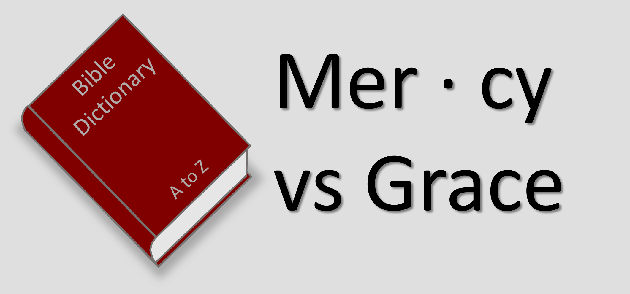 the meaning of grace and mercy - what's the difference? (online